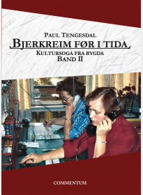 Bjerkreim før i tida. Kultursoga fra bygda. Band II