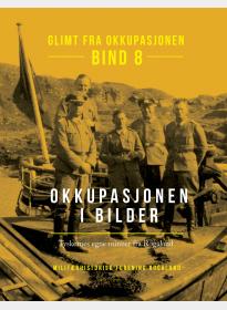 Okkupasjonen i bilder. Tyskernes egne minner fra Rogaland