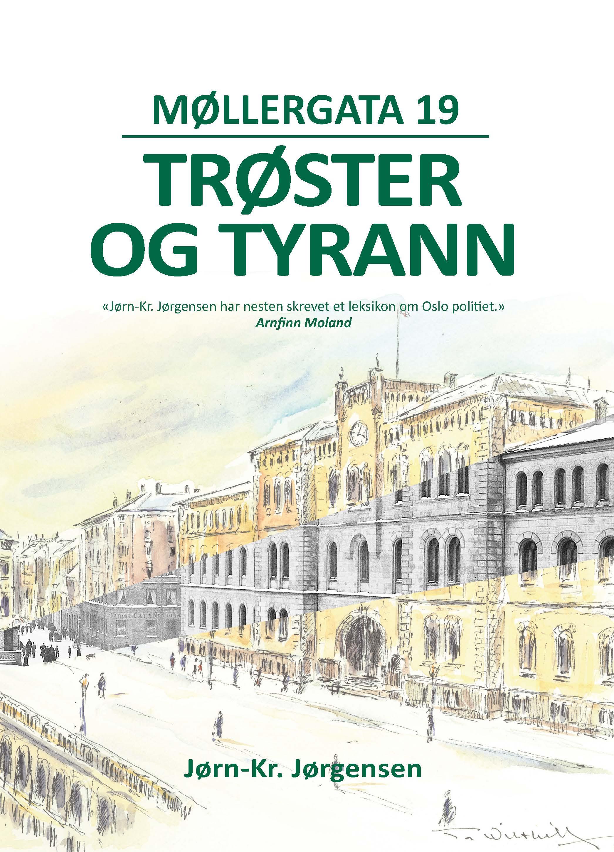 Møllergata 19 – trøster og tyrann
